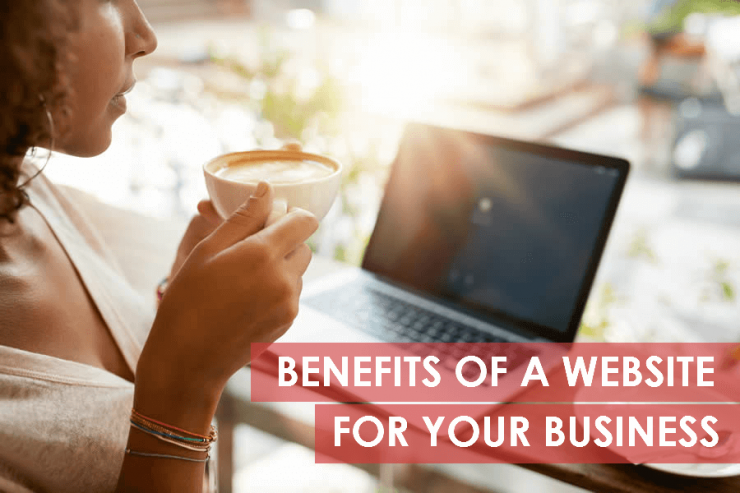 Benefits of Having a Website For Your Business